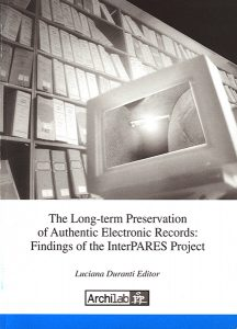 The Long-term Preservation of Authentic Electronic Records: Findings of the InterPARES Project