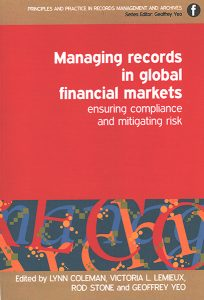 Managing Records in Global Financial Markets: Ensuring Compliance and Mitigating Risk