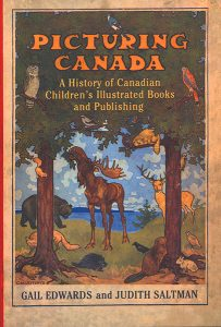 Picturing Canada: A history of Canadian Children's Illustrated Books and Publishing