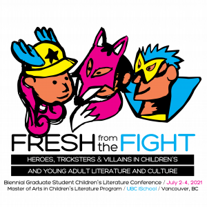 Fresh From the Fight : Heroes, Tricksters, and Villains in Children's and Young Adult Literature and Culture